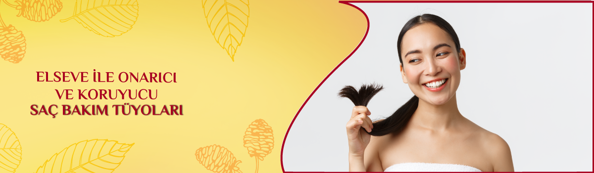 Elseve İle Onarıcı ve Koruyucu Saç Bakım Tüyoları